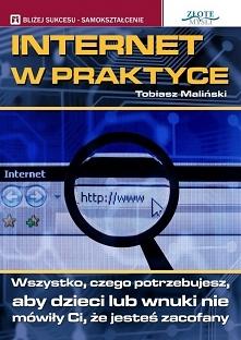 """Internet w praktyce / Tobiasz Maliński  Ebook """"Internet w praktyce""""..."""