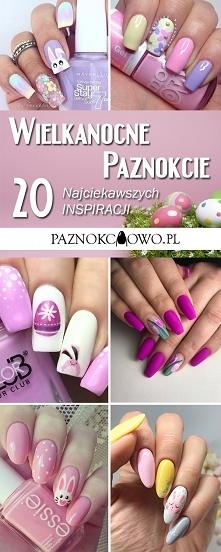 Wielkanocne Paznokcie – 20 Ślicznych Inspiracji na Wielkanocny Manicure!