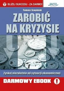 """Zarobić na kryzysie / Tomasz Szopiński  Darmowy ebook """"Zarobić na kryzys..."""