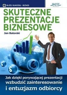 """Skuteczne prezentacje biznesowe / Jan Batorski Ebook """"Skuteczne prezenta..."""
