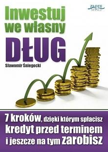 """Inwestuj we własny dług / Sławomir Śniegocki  Ebook """"Inwestuj we własny ..."""