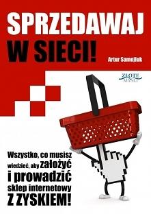"""Sprzedawaj w sieci! / Artur Samojluk  Ebook """"Sprzedawaj w sieci!"""". ..."""