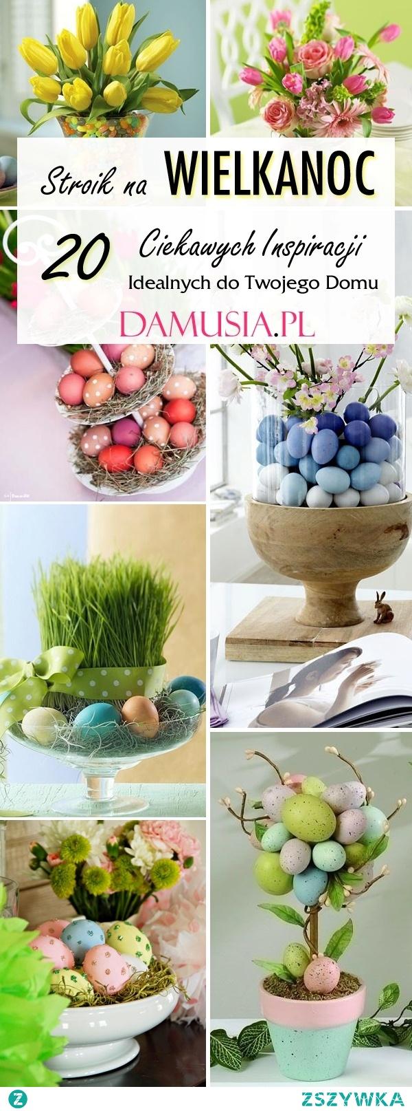 Stroik na Wielkanoc: 20 Ciekawych Inspiracji na Dekoracje do Twojego Domu