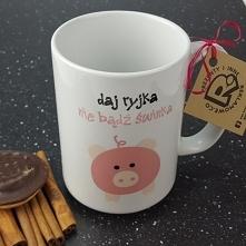 Śmieszny kubek z napisem Daj ryjka nie bądź świnka