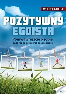 """Pozytywny egoista / Ewelina Golba  Ebook """"Pozytywny egoista"""". Pomyś..."""