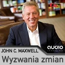 """Wyzwania zmian / John C. Maxwell Audiobook """"Wyzwania zmian"""" - John ..."""