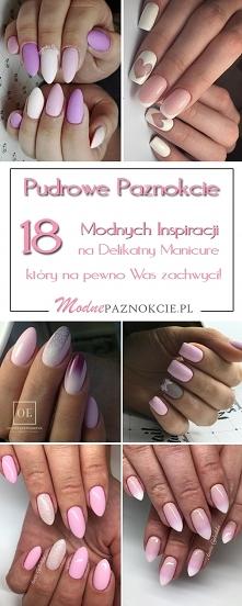 Pudrowe Paznokcie: 18 Modnych Inspiracji na Delikatny Manicure