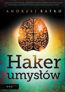 """Ebook """"Haker umysłów"""". - Andrzej Batko. Jak za pomocą NLP, hipnozy ..."""