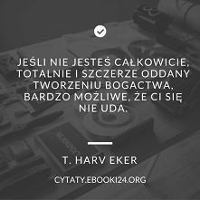 T. Harv Eker cytat o tworze...