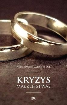 """""""Kryzys małżeństwa?"""" to ksi..."""