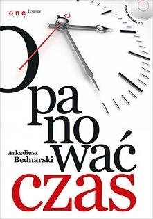 """Ebook """"Opanować czas"""" - Arkadiusz Bednarski  Opanowanie czasu to sztuka, która wymaga zupełnie innego podejścia i innych kompetencji. Na szczęście wszystkie masz w zas..."""