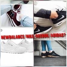Najlepsze buty? Newbalance/Nike/Reebok/Adidas?