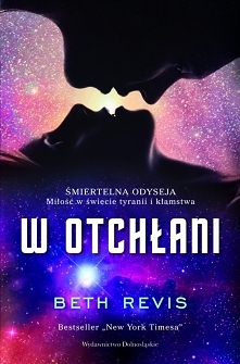 W OTCHŁANI - BETH REVIS, TOM 1, WYSYŁAM PDF  Siedemnastoletnia Amy dołącza do swoich rodziców jako zamrożony ładunek na pokładzie ogromnego statku kosmicznego Godspeed i sądzi, ...