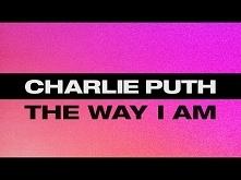 Charlie Puth - The Way I Am...