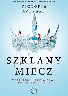 CZERWONA KRÓLOWA. SZKLANY MIECZ - VICTORIA AVEYARD, TOM 2, WYSYŁAM PDF  W kon...
