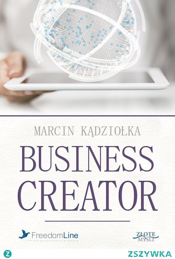 """Audiobook """"Business Creator"""" - Marcin Kądziołka. Jak zbudować biznes, a nie miejsce pracy dla siebie?  Chciałbyś założyć firmę, ale utknąłeś, bo nie wiesz od czego zacząć? Chciałbyś dostać gotowy system, żeby wszystko od razu zrobić dobrze? Sprawdź kurs """"Business Creator"""""""