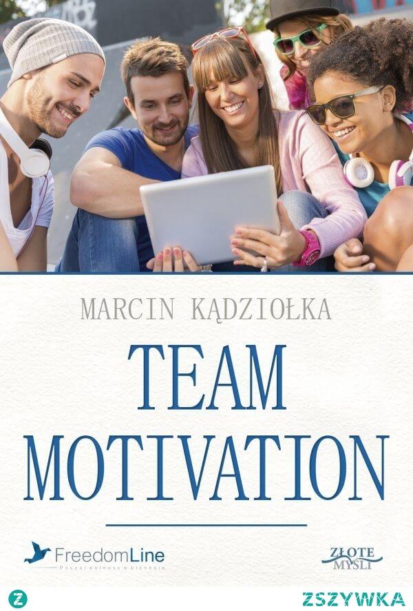 """Audiobook """"Team Motivation"""" - Marcin Kądziołka. Zacząłeś budować swój zespół, ale nie wiesz jak utrzymać jego motywację?  Chciałbyś, aby Twój zespół działał samodzielnie, nawet gdy Ciebie nie ma w firmie?  A może nie stać Cię na zwiększanie pensji swoim pracownikom i szukasz innych sposobów motywowania jak tylko pieniądze?"""
