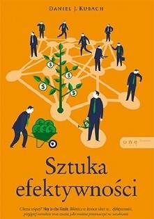 """Książka """"Sztuka efektywności"""" - Daniel J. Kubach. Chcesz więcej? Sk..."""