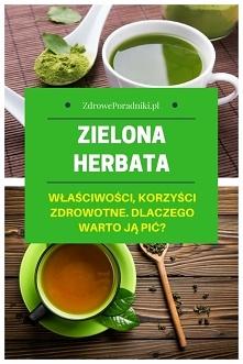 Zielona herbata – właściwości, korzyści zdrowotne. Dlaczego warto pić zieloną...