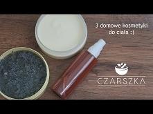 3 domowe kosmetyki do ciała: balsam, olejek pod prysznic i scrub!
