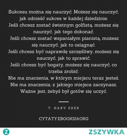 T Harv Eker Cytat O Nauce Sukcesu Na Cytaty Zszywkapl