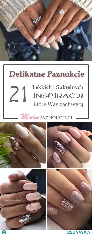 TOP 21 Modnych Inspiracji na Delikatne Paznokcie, Które Musicie Zobaczyć
