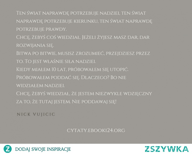 Nick Vujicic Cytat O Nadziei Na Cytaty Zszywkapl