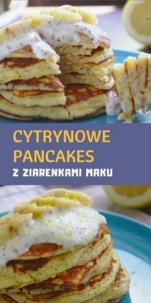 Cytrynowe Pancakes z ziarenkami maku. Orzeźwiające śniadanie na letnie upały.