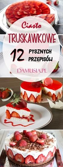Pyszne Ciasto Truskawkowe: ...