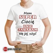 Mam super ciocię i nie zawaham się jej użyć - koszulka dziecięca
