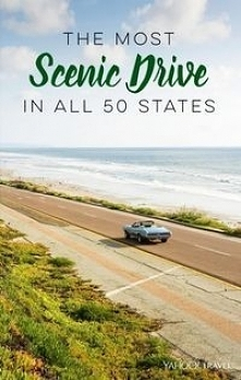 The definitive guide to the most scenic road in each and every one of our 50 ...