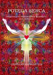 """Książka """"Potęga serca&..."""