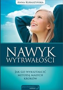 """Książka """"Nawyk wytrwałości. Jak go wykształcić metodą małych kroków&quot..."""