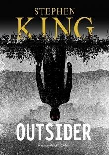 Outsider  Bestialska zbrodnia. Śledztwo pełne znaków zapytania. Stephen King,...