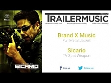 Sicario - TV Spot Weapon Music (Brand X Music - Full Metal Jacket)