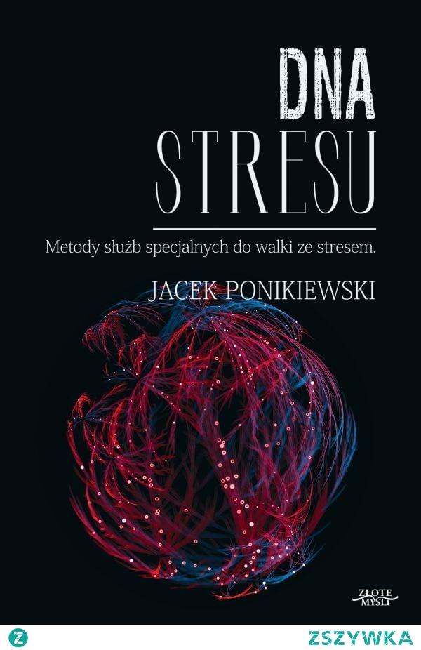 """Książka """"DNA stresu"""". Metody służb specjalnych do walki ze stresem.  Zdążyliśmy oswoić się ze stresem. Właściwie, można by rzec, że to nasz dobry kompan. Przecież psychologowie tłumaczą nam: Stres bywa nawet pozytywny! Zapewne dlatego, że sami nie potrafią sobie z nim poradzić."""
