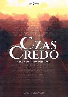 """""""Czas Credo. Czas nowej ewangelizacji"""" to książka, na którą wielu c..."""