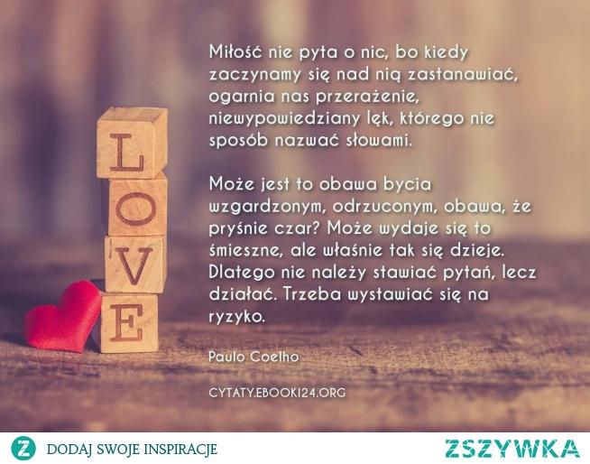 Paulo Coelho Cytat Na Temat Miłości Na Cytaty Zszywkapl