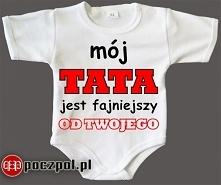 Mój TATA jest fajniejszy od twojego - body niemowlęce