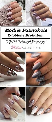 Modne Paznokcie Zdobione Brokatem: TOP 20 Ciekawych Inspiracji na Brokatowy Manicure