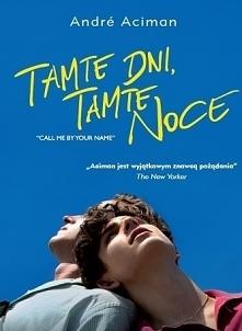Chętnym wyślę pdf :)  Nastolatek Elio spędza wakacje we Włoszech, czytając i ...