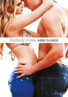 Abbi Glines - Dotknij mnie ...
