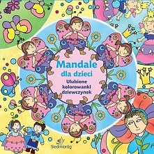 Mandale dla dzieci. Ulubione kolorowanki dziewczyn - 164151