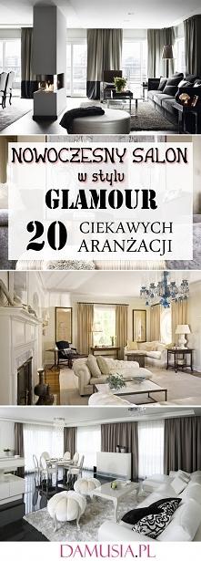 20 Nowoczesnych Inspiracji na Aranżację Salonu w Stylu Glamour