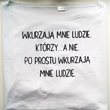 """Ręcznie malowana koszulka z napisem """"Wkurzają mnie ludzie, którzy... A n..."""