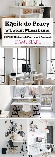 Kącik do Pracy w Twoim Mieszkaniu: TOP 20+ Ciekawych Aranżacji na Wygodne Miejsce do Pracy we Własnym Domu