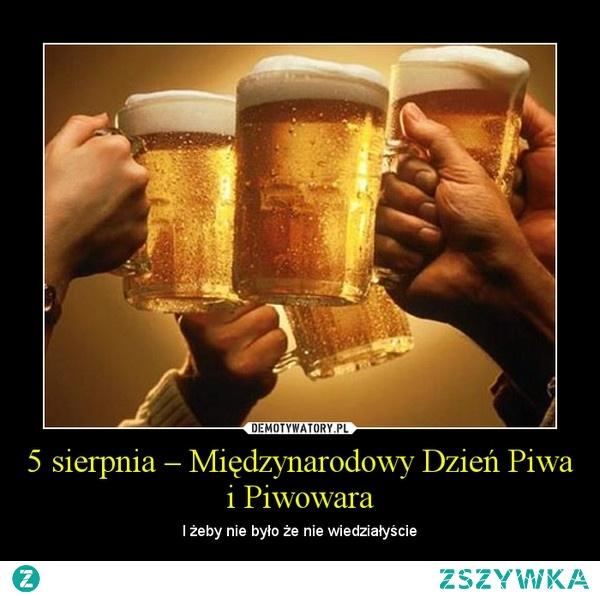 5 sierpnia - Międzynarodowy Dzień Piwa i Piwowara