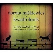 Dorota Miśkiewicz & Kwadrofon: Lutoslawski - Tuwim Piosenki Nie Tylko...