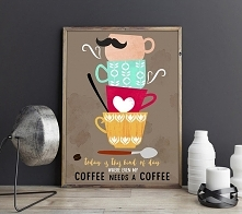 Me Coffee Needs a Coffe - plakat art giclee A4