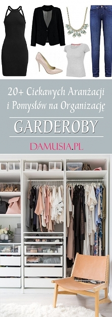 20+ Ciekawych Aranżacji i Pomysłów na Organizację Garderoby